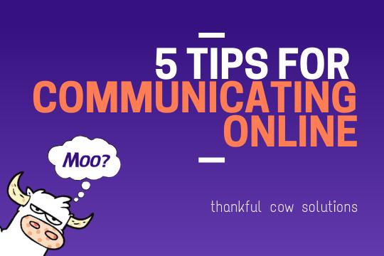 5 Tips For Communicating Online