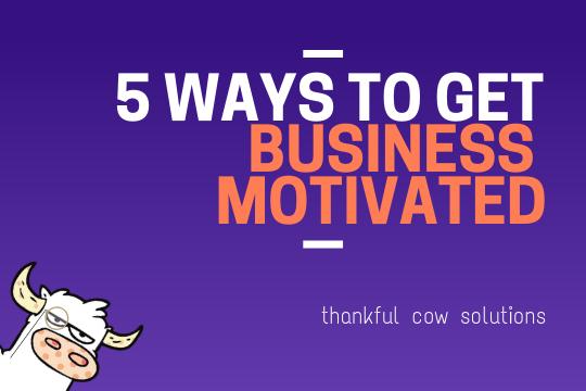 5 Ways To Get Motivated