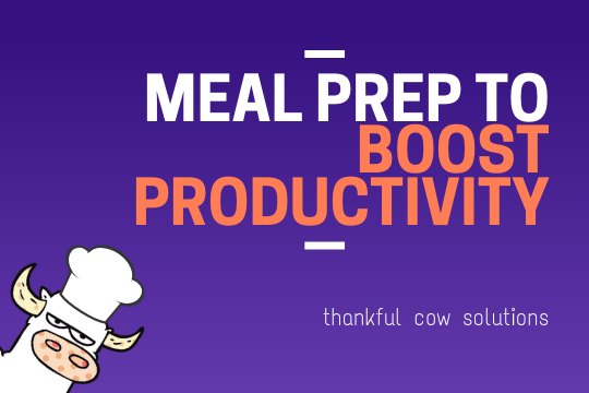 How to Meal Prep to Boost Productivity